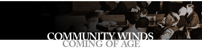 Interview - Community Winds Coming of Age