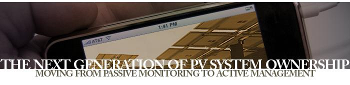 The Next Generation of PV System Ownership: Moving from Passive Monitoring to Active Management