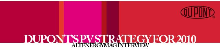 AltEnergyMag Interview  - Dupont's PV Strategy for 2010