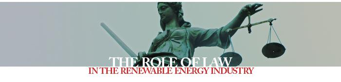 The Role Of Law In The Renewable Energy Industry