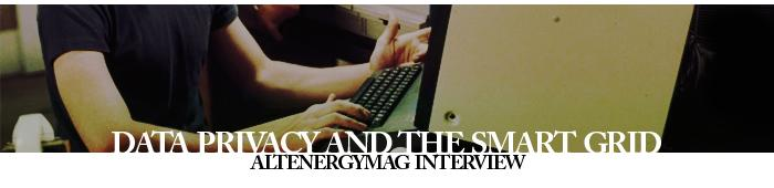 AltEnergyMag Interview - Data Privacy and the Smart Grid