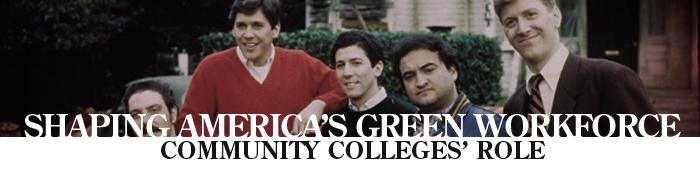 Shaping America�s Green Workforce: Community Colleges� Role