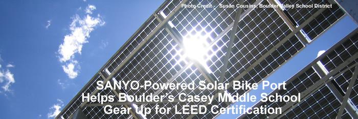 SANYO-Powered Solar Bike Port Helps Boulder's Casey Middle School Gear Up for LEED Certification