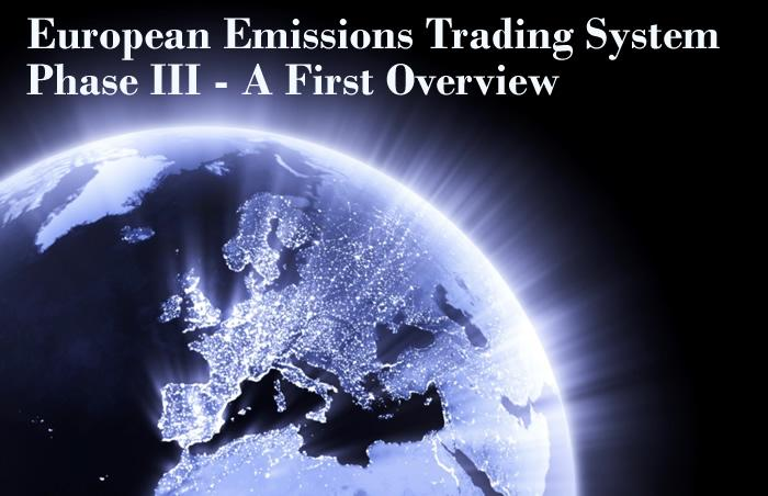 European Emissions Trading System Phase III<br /> A First Overview