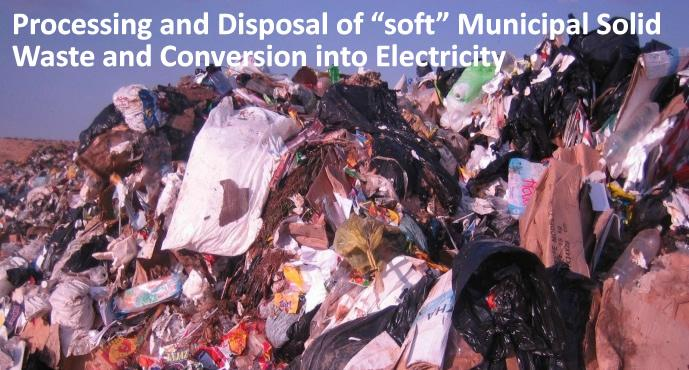 Processing and Disposal of �soft� Municipal Solid Waste and Conversion into Electricity
