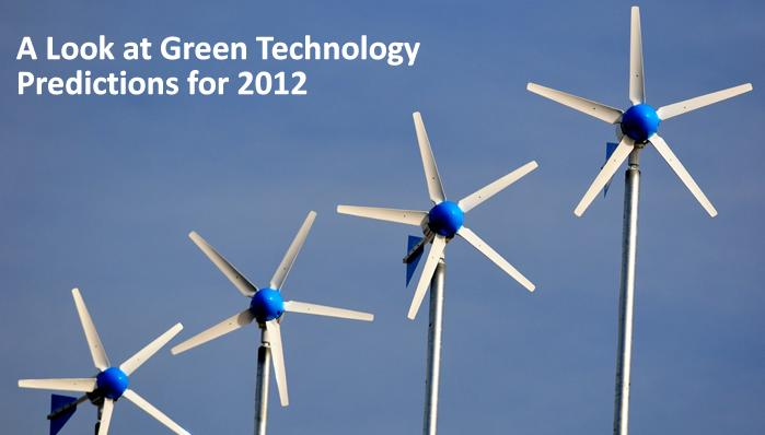 A Look at Green Technology Predictions for 2012