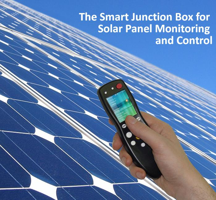 The Smart Junction Box for Solar Panel Monitoring and Control
