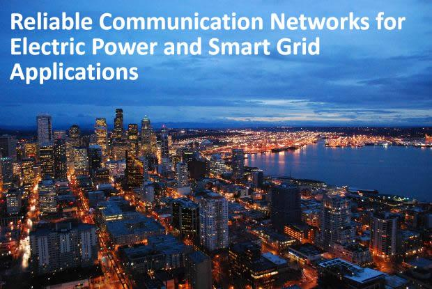 Reliable Communication Networks for Electric Power and Smart Grid Applications