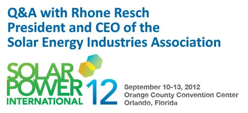 Q&A with Rhone Resch, President and CEO of the Solar Energy Industries Association