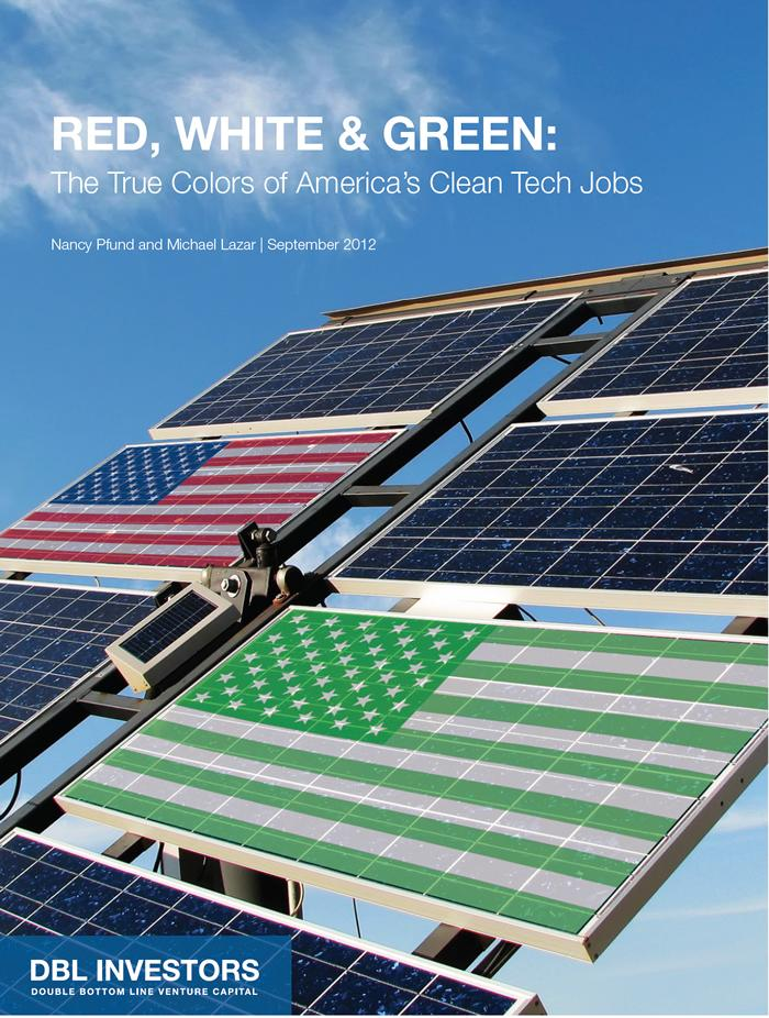 RED, WHITE & GREEN:  The True Colors of America's Clean Tech Jobs