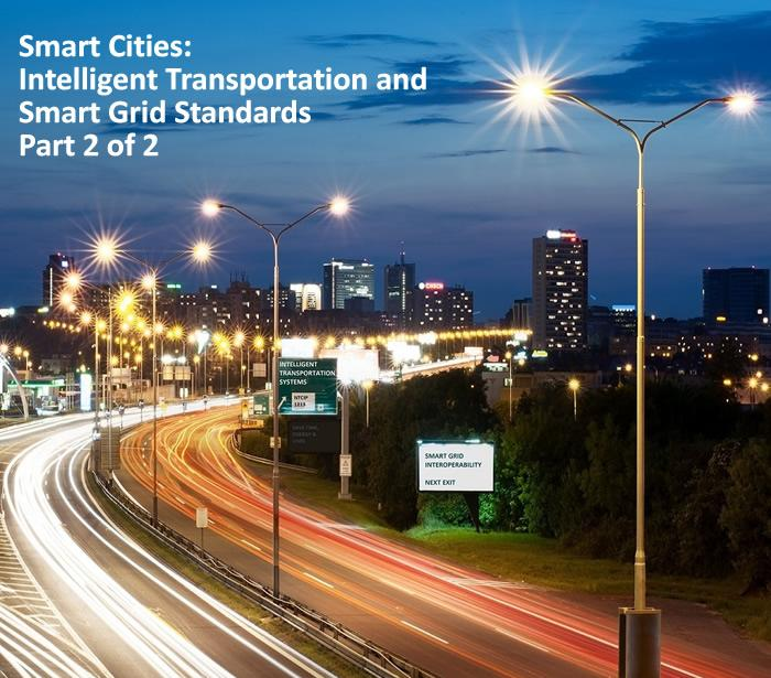 Smart Cities: Intelligent Transportation and Smart Grid Standards - Part 2