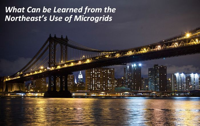 What Can be Learned from the Northeast's Use of Microgrids