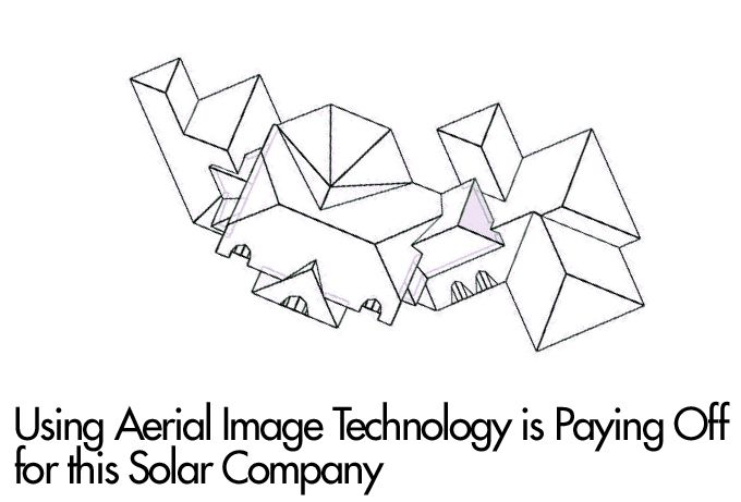 Using Aerial Image Technology is Paying Off for this Solar Company