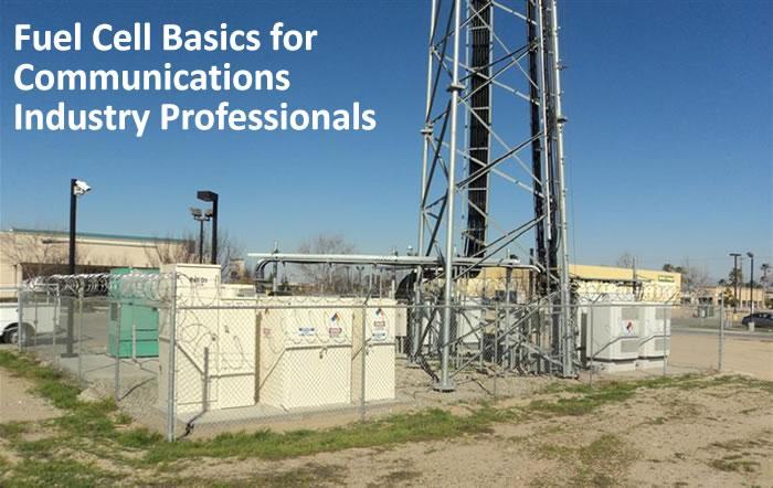 Fuel Cell Basics for Communications Industry Professionals
