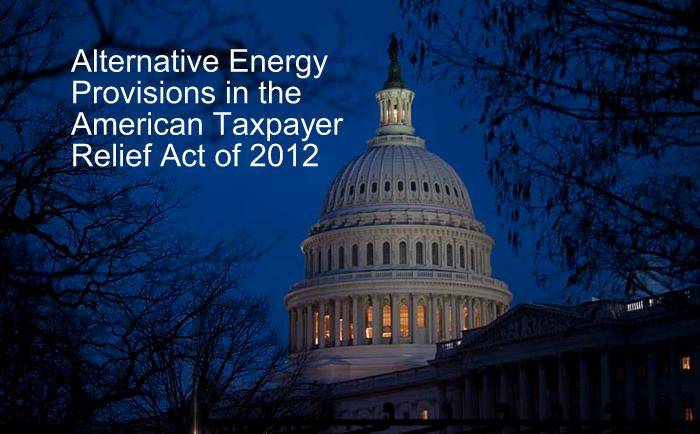 Alternative Energy Provisions in the American Taxpayer Relief Act of 2012