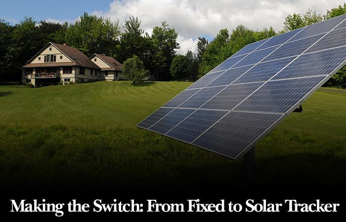 Making the Switch: From Fixed to Solar Tracker