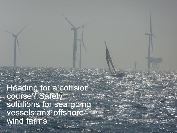 Heading for a collision course? Safety solutions for sea-going vessels and offshore wind farms