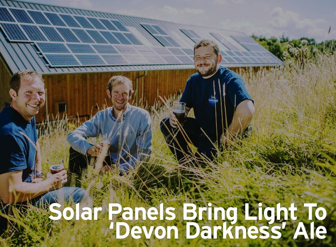 Solar Panels Bring Light To 'Devon Darkness' Ale