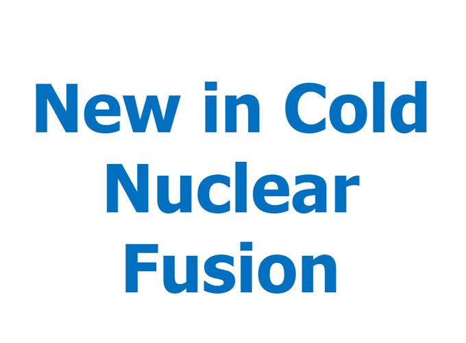 New in Cold Nuclear Fusion