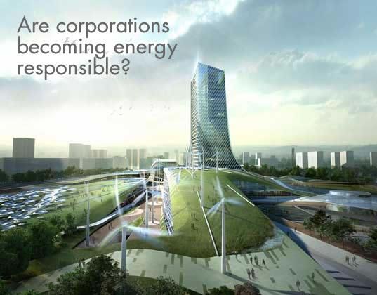 Are corporations becoming energy responsible?