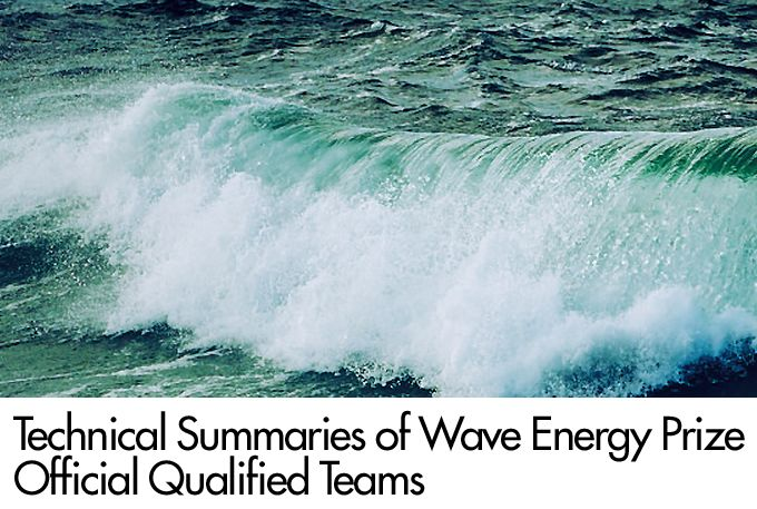 Technical Summaries of Wave Energy Prize Official Qualified Teams