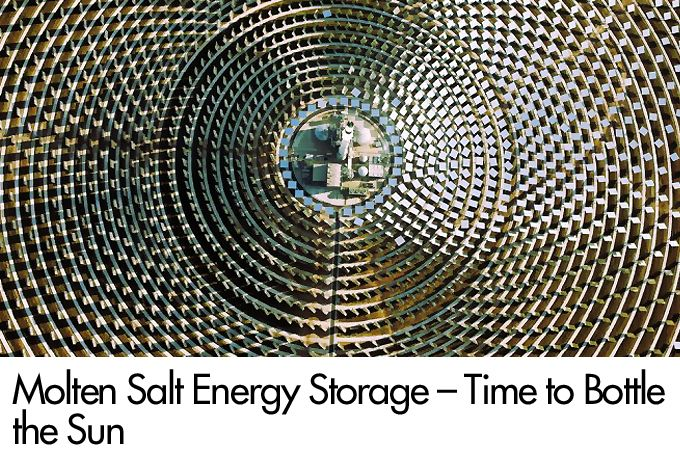 Molten Salt Energy Storage – Time to Bottle the Sun