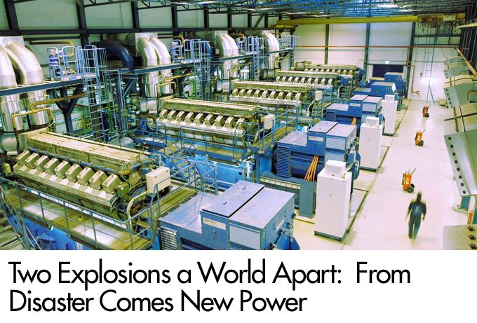 Two Explosions a World Apart:  From Disaster Comes New Power