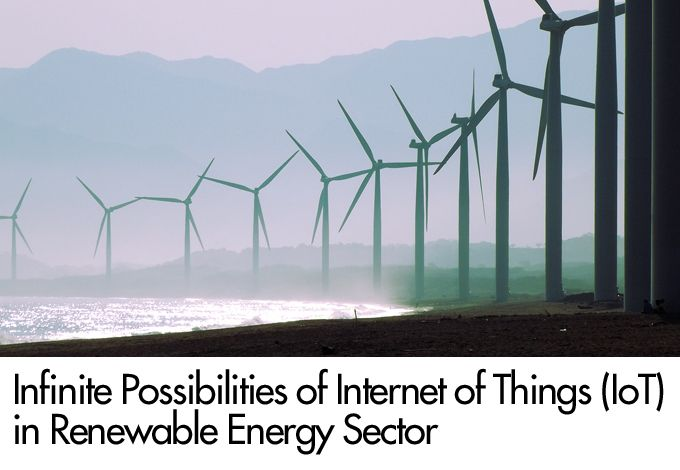 Infinite Possibilities of Internet of Things (IoT) in Renewable Energy Sector