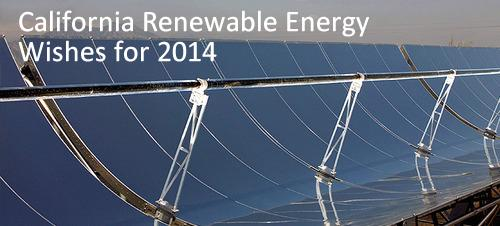 California Renewable Energy Wishes for 2014