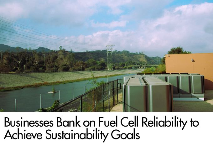 Businesses Bank on Fuel Cell Reliability to Achieve Sustainability Goals