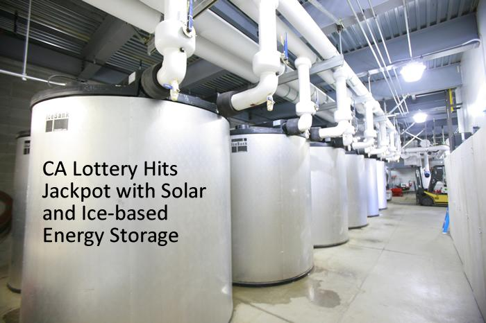 CA Lottery Hits Jackpot with Solar and Ice-based Energy Storage