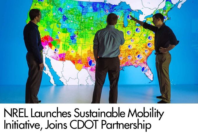 NREL Launches Sustainable Mobility Initiative, Joins CDOT Partnership