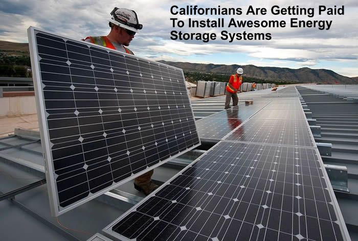 Californians Are Getting Paid To Install Awesome Energy Storage Systems
