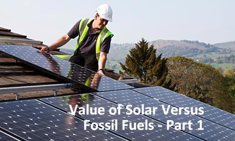 Value of Solar Versus Fossil Fuels - Part 1