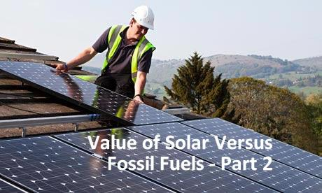 Value of Solar Versus Fossil Fuels - Part 2