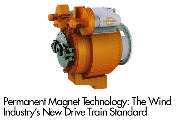 Permanent Magnet Technology: The Wind Industry's New Drive Train Standard