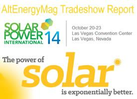 Solar Power International 2014 AltEnergyMag Tradeshow Report