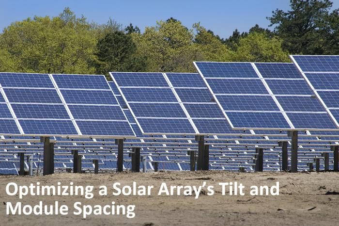 Optimizing a Solar Array's Tilt and Module Spacing