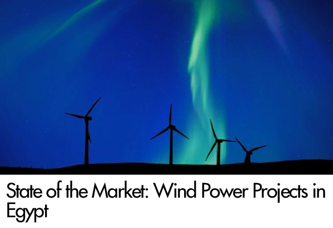 State of the Market: Wind Power Projects in Egypt