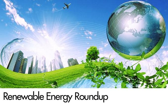 Renewable Energy Roundup