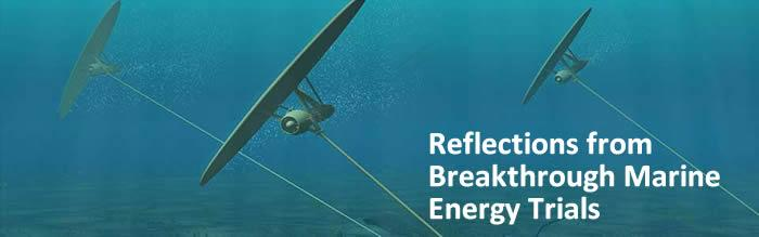 Reflections from Breakthrough Marine Energy Trials