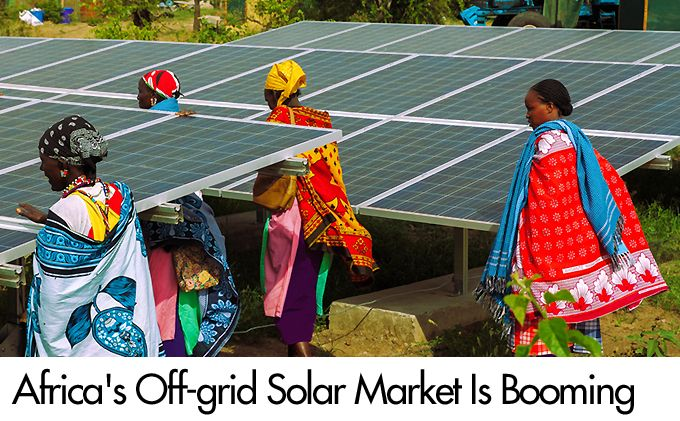 Africa's Off-grid Solar Market Is Booming