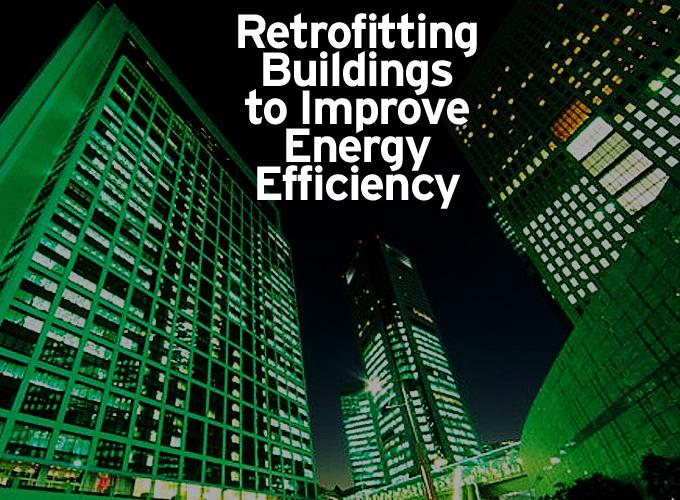 Retrofitting Buildings to Improve Energy Efficiency