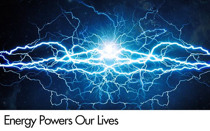 Energy Powers Our Lives