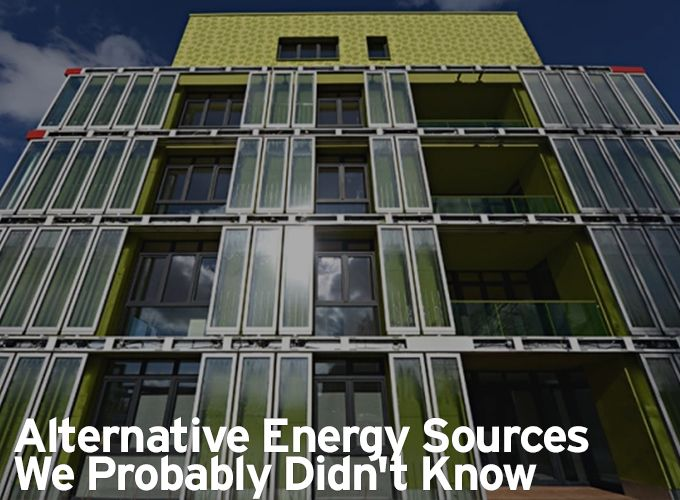 Alternative Energy Sources We Probably Didn't Know
