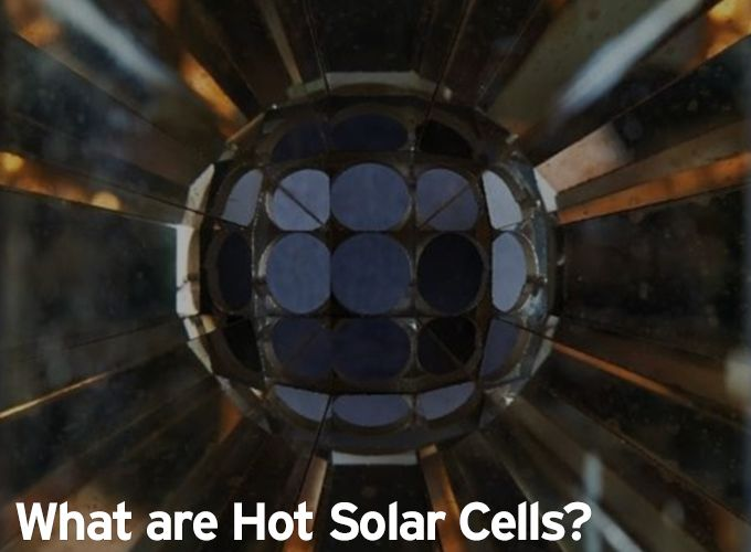 Top Article for 2018 - What are Hot Solar Cells?