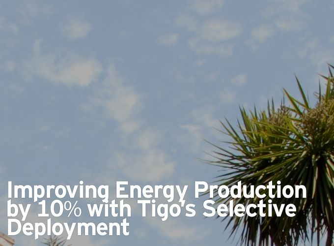 Improving Energy Production by 10% with Tigo's Selective Deployment