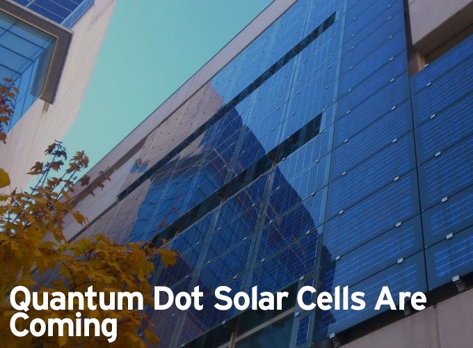 Quantum Dot Solar Cells Are Coming