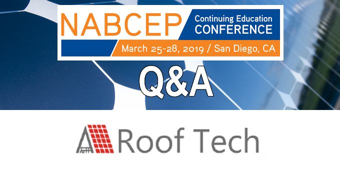 Q&A with RoofTech, The NABCEP Continuing Education Conference