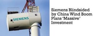 Siemens Blindsided by China Wind Boom Plans �Massive� Investment